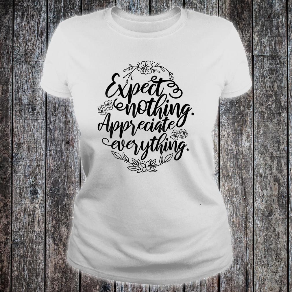 'Expect Nothing Appreciate Everything' Cancer Shirt ladies tee