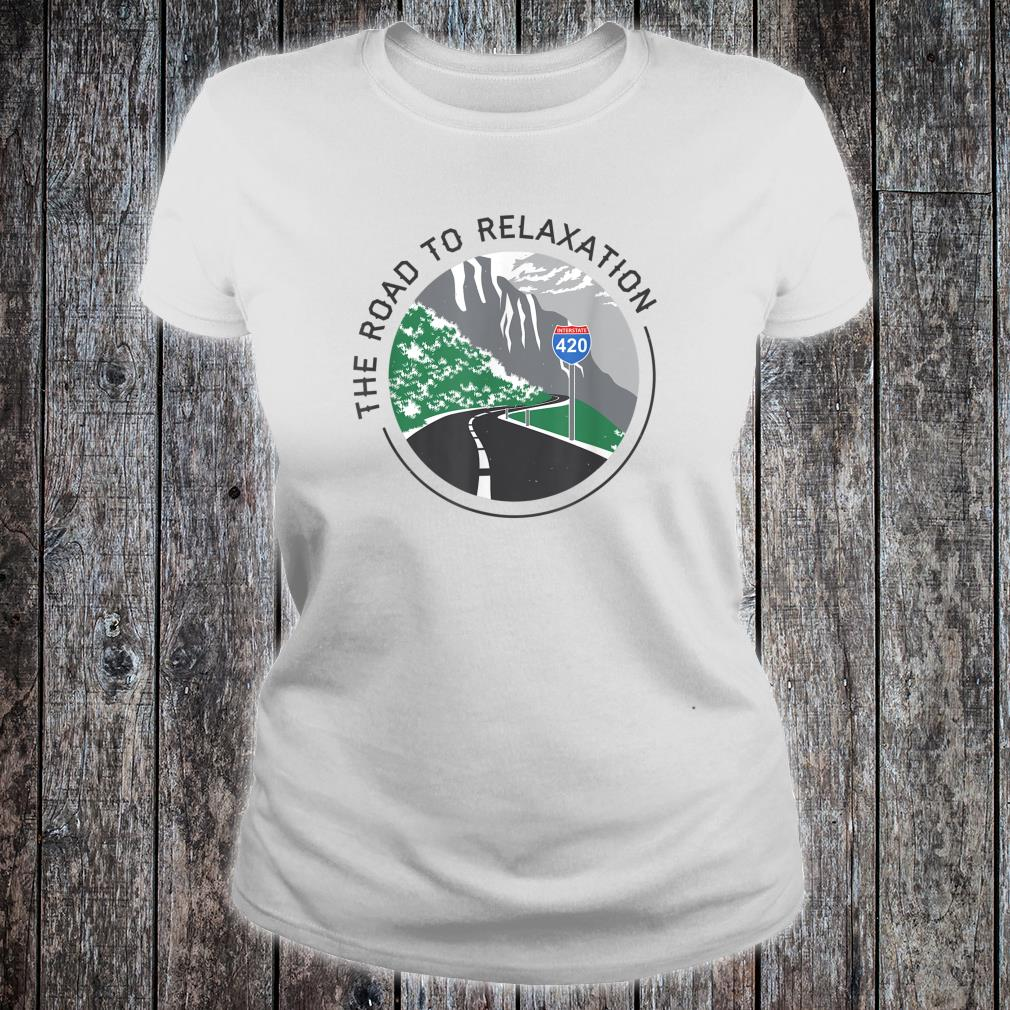 Road To Relaxation Shirt ladies tee