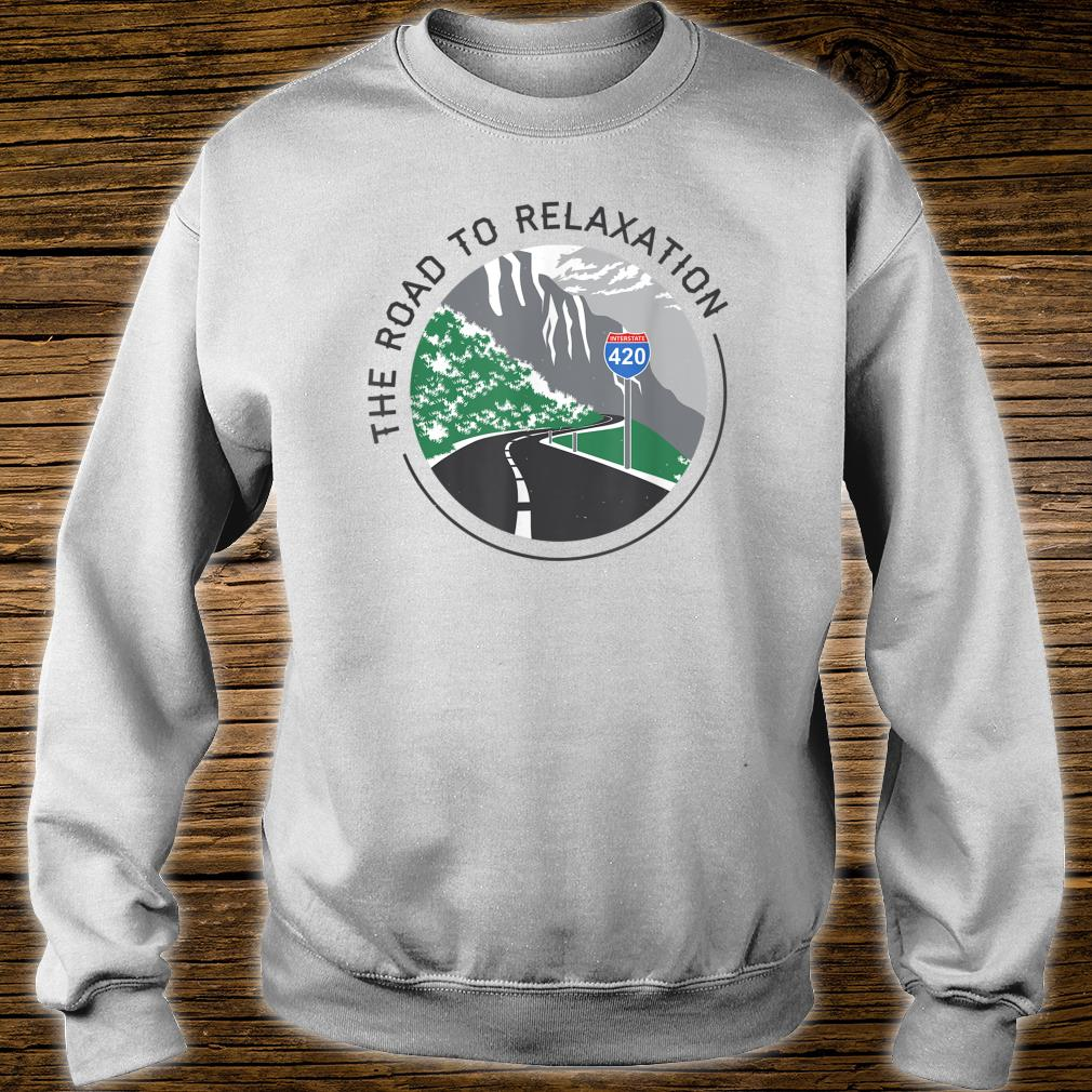 Road To Relaxation Shirt sweater