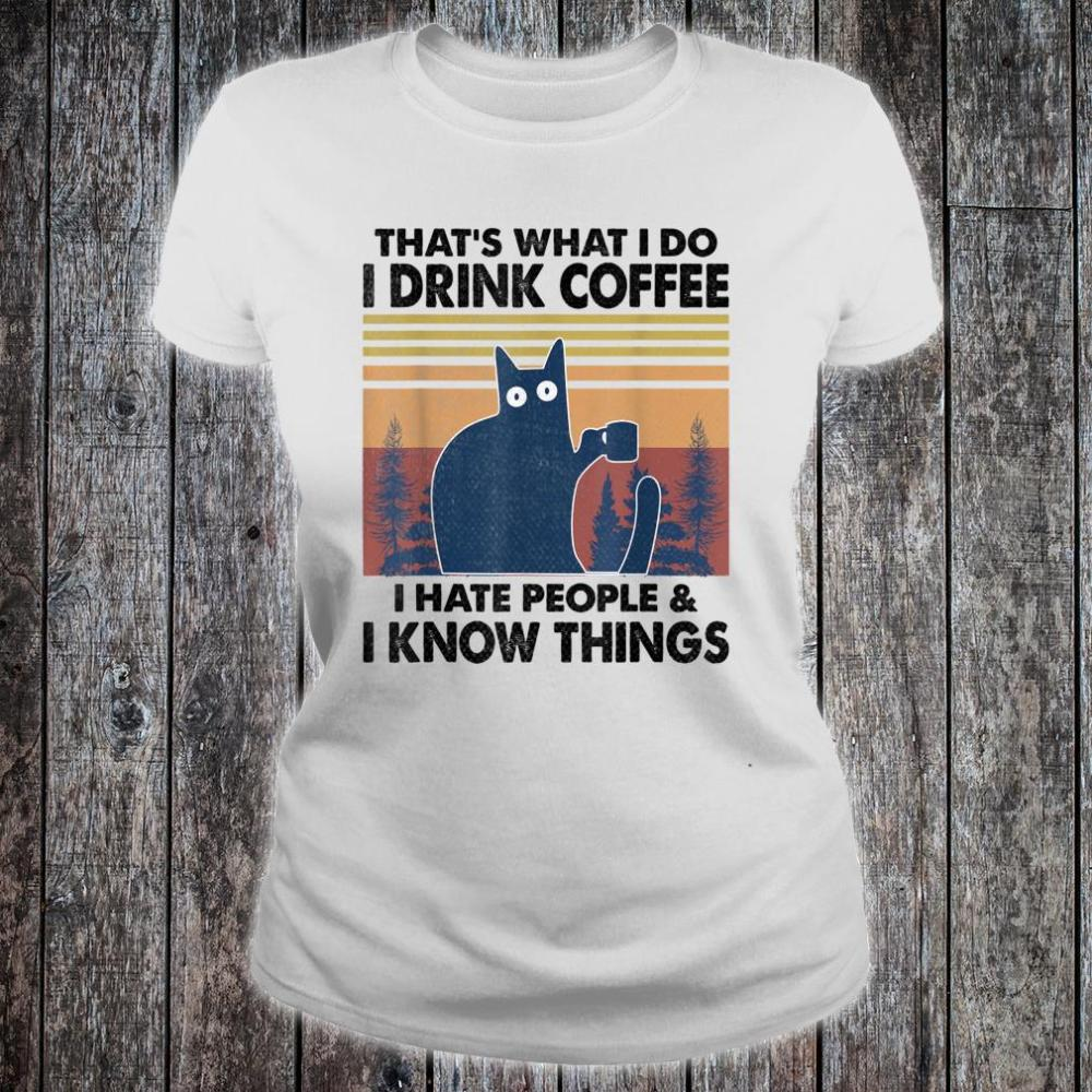 That's What I do I drink coffee I hate people funny cat Shirt ladies tee