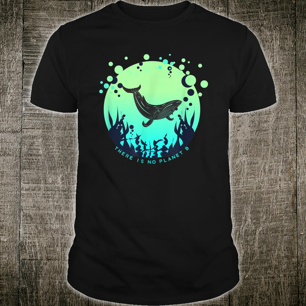'There Is No Planet B' Shirt