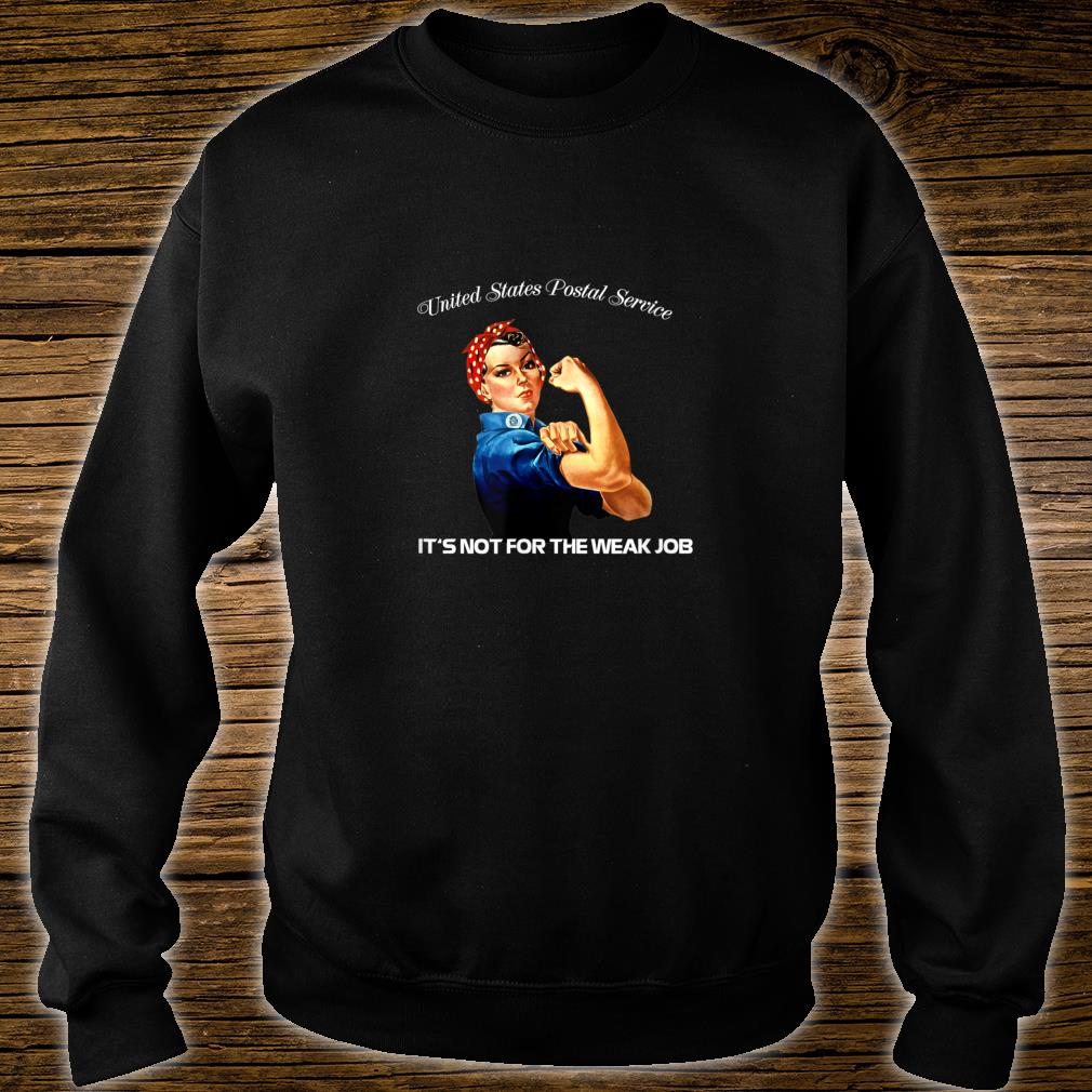United States Postal Service Not For The Weak Job Shirts sweater