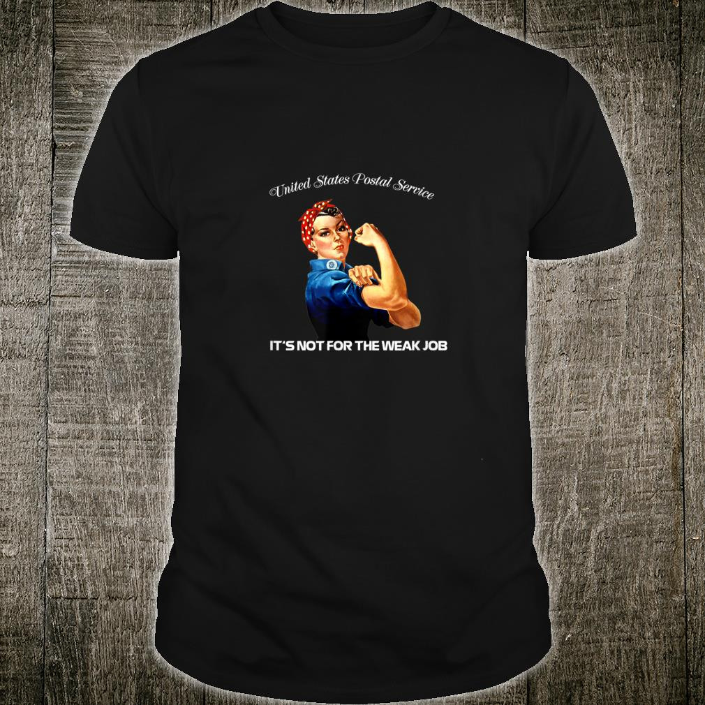 United States Postal Service Not For The Weak Job Shirts