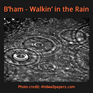 B'ham - walkin' in the rain caption with image of rain drops in a puddle,