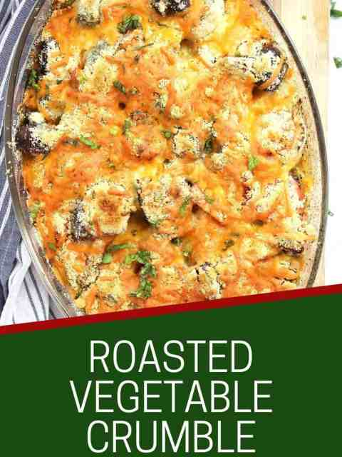 Pinterest graphic. Vegetable crumble with text