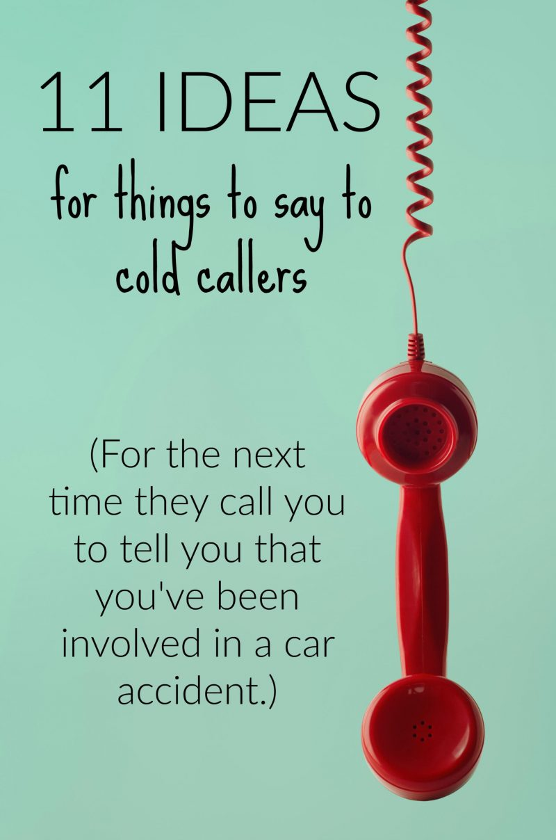 Funny Things To Say To Cold Callers : funny, things, callers, Alternative, Things, Callers, Asking, About, Accident, Slummy, Single, Mummy