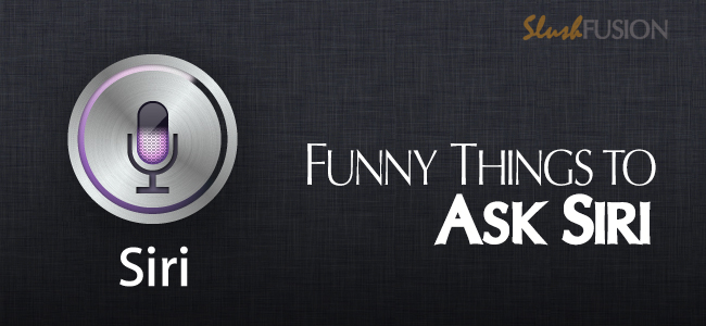 funny things to ask siri hilarious
