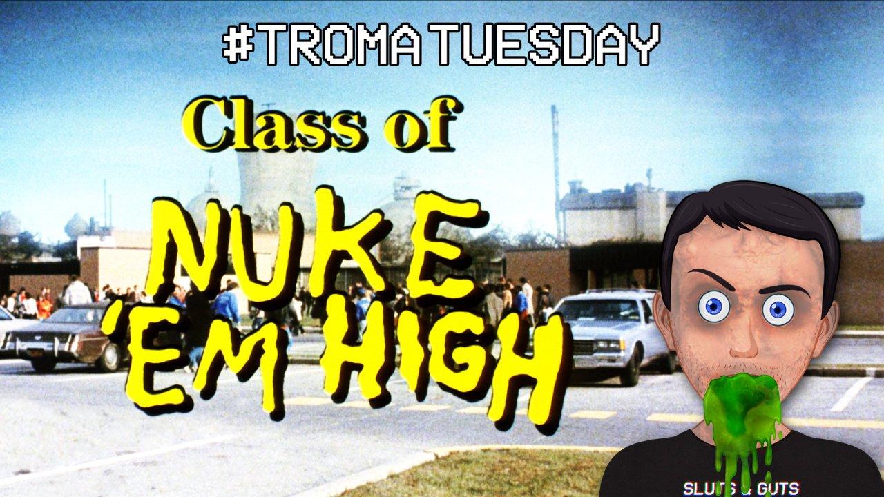 Troma Tuesday – Class of Nuke 'Em High