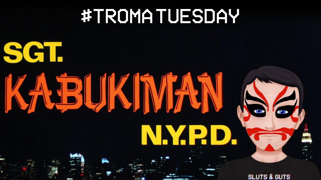 Troma Tuesday – Sgt. Kabukiman N.Y.P.D.