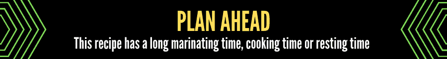"""On a black background it says """"plan ahead"""" in yellow and """"this recipe has a long marinating time, cooking time or resting time"""""""