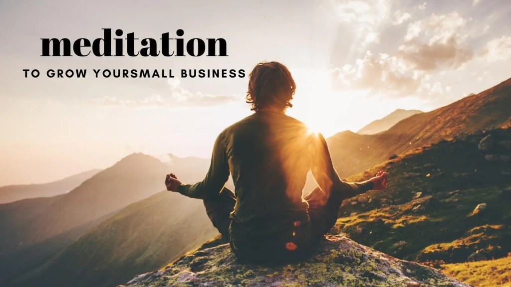 meditation grows your small business