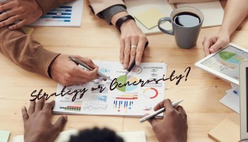 strategy or generosity for your small biz