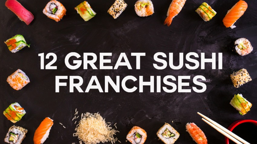 The Ultimate List of 203 Great Franchise Ideas - Sushi Franchises