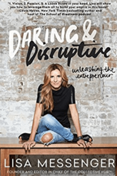 Why Entrepreneurs Need to Be Daring & Disruptive