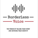 Borderless Voice Turns Personal Narrative into a Competitive Advantage