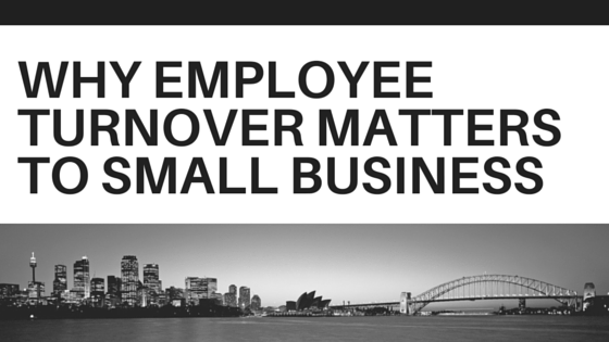 Why Employee Turnover Matters to Small Business
