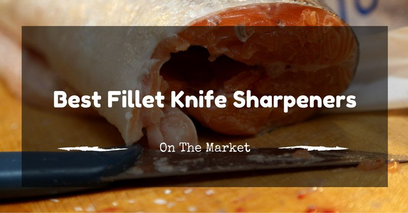 best-fillet-knife-sharpeners
