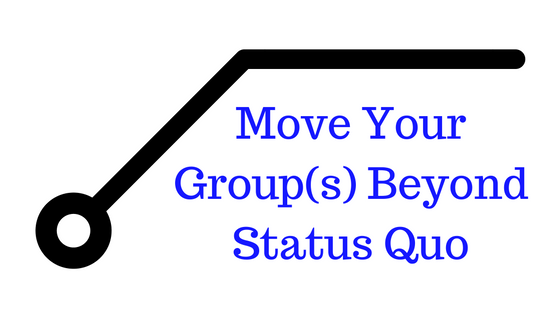 Move Your Small Group(s) Beyond Status Quo