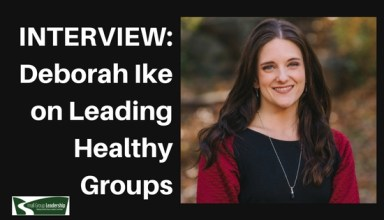 Deborah Ike Leadership Interview Small Groups