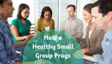 HOw a Healthy Small Group Prays