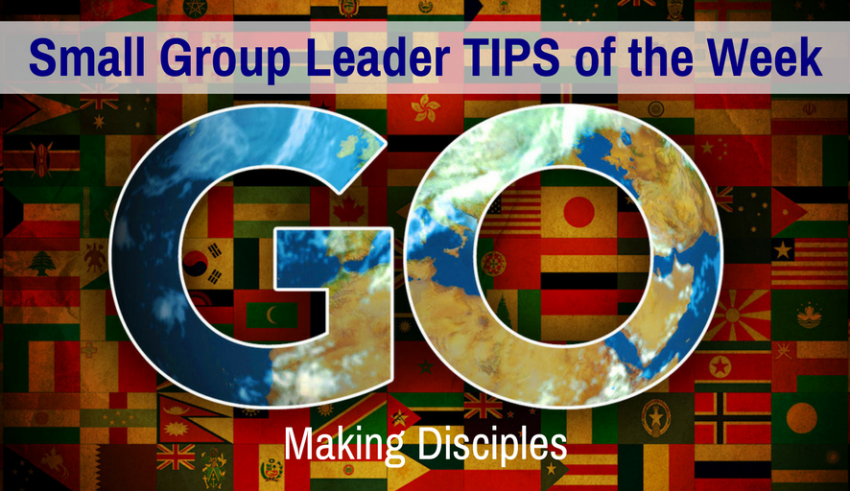 Small Group Leader TIPs of the Week - Make Disciples
