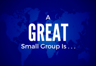 A Great Small Group Is