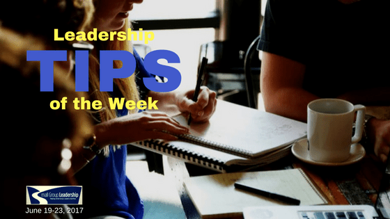 Leadership TIPS of the Week June 19-23, 2017