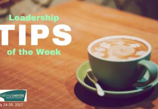 Leadership TIPS of the Week, July 24-28, 2017