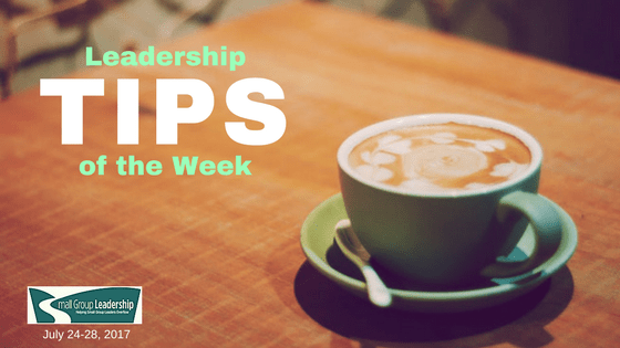 Leadership TIPS of the Week, July 24-28, 2017