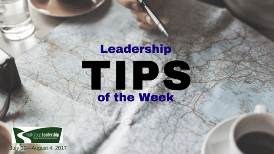 Leadership TIPS of the Week, July 31 -August 4, 2017