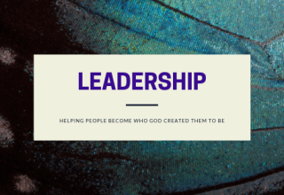 Leadership: Helping People Become Who God Created Them to Be