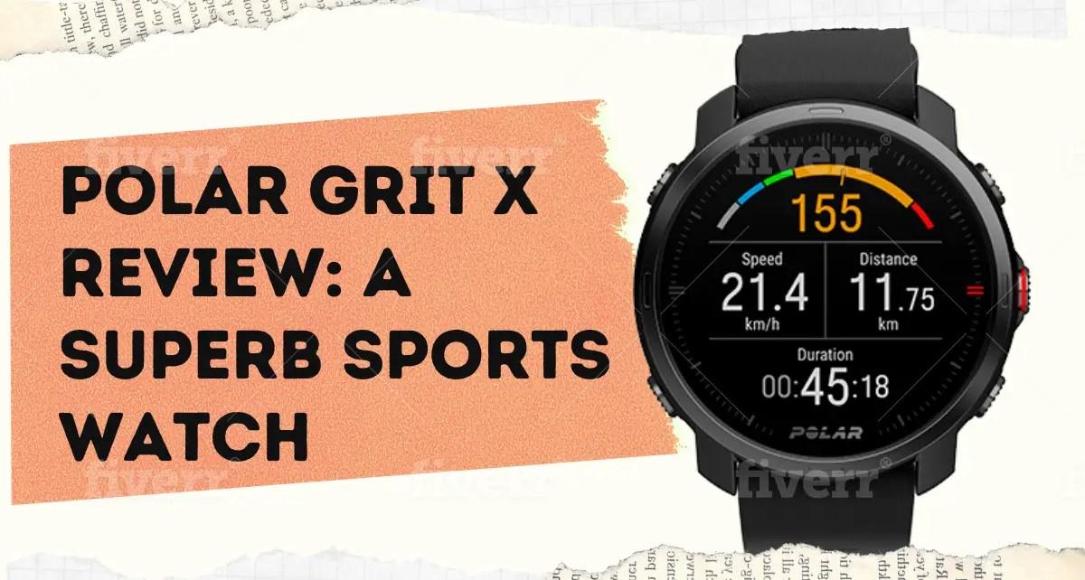Polar Grit X Review: A Superb Sports Watch