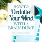 graphic-with-text-overlay-how-to-declutter-your-mind-with-a-brain-dump