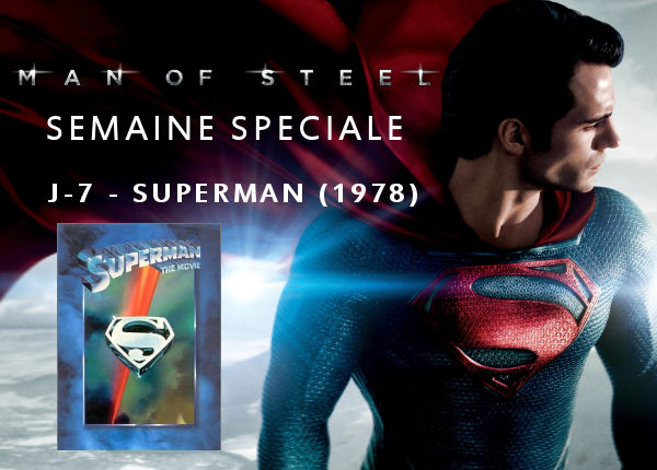 man of steel - Semaine Man Of Steel : J-7 - Superman (1978)