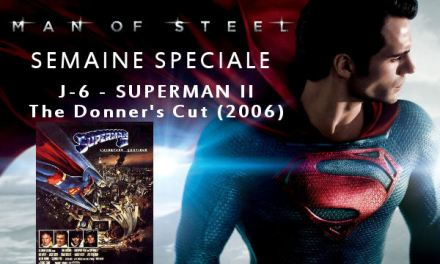 Semaine Man Of Steel : J-6 – Superman II : Donner's Cut (2006)