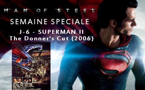 man of steel - Semaine Man Of Steel : J-6 - Superman II : Donner's Cut (2006)