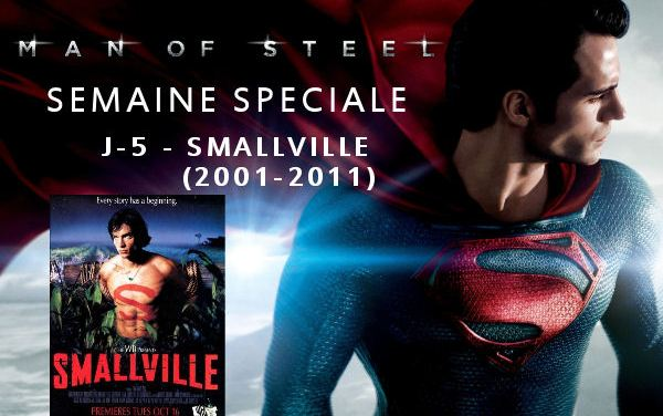 Semaine Man Of Steel : J-5 – Smallville (2001-2011)