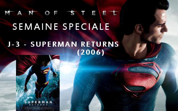 Semaine Man Of Steel : J-3 – Superman Returns (2006)