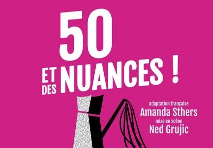 50 et des nuances - 50 et des nuances au théâtre !