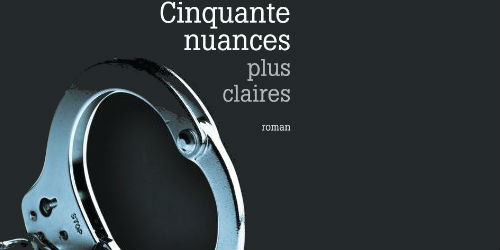50 Nuances par Céci Lia - Cinquante nuances plus claires : la critique de l'extrême 22301
