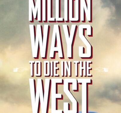 A Million Ways to die in the West : Albert à l'ouest en vidéo et affiches