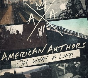 American Authors – Oh, What a Life