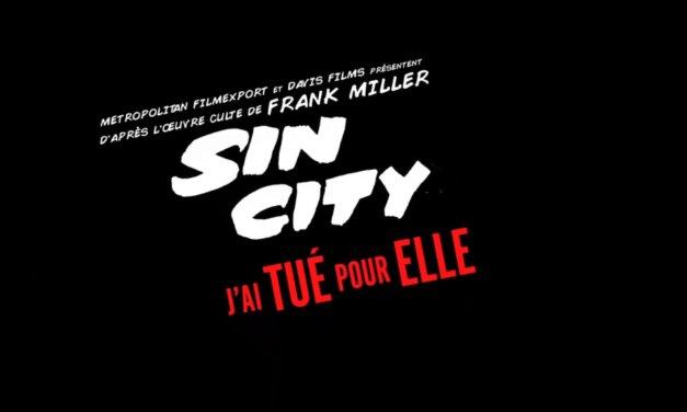 Sin City: A Dame to Kill For, de Frank Miller et Robert Rodriguez : True Grindhouse