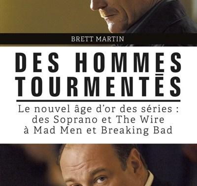 «Des Hommes Tourmentés» de Brett Martin : A Few Mad Men