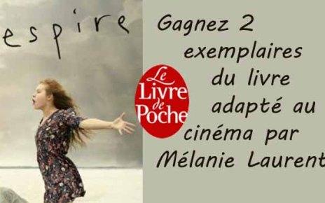 anne-sophie brasme - Respire : gagnez 2 exs du livre adapté au cinéma par Mélanie Laurent respire