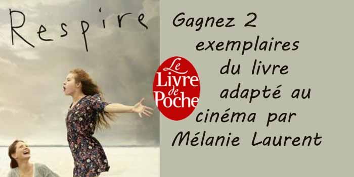 anne-sophie brasme - Respire : gagnez 2 exs du livre adapté au cinéma par Mélanie Laurent