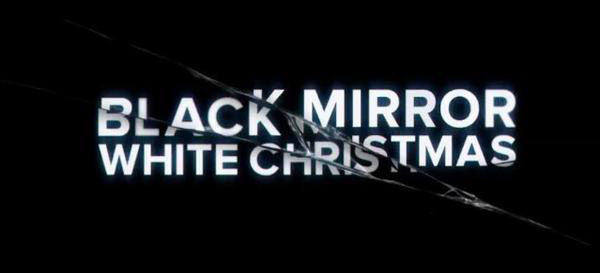black mirror - Black Mirror de retour avec White Christmas : du grand art !
