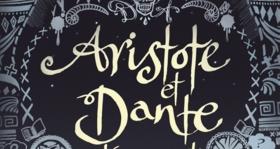 Aristote et Dante découvrent les secrets de l'univers - Aristote et Dante découvrent les secrets de l'univers aristote et dante couv
