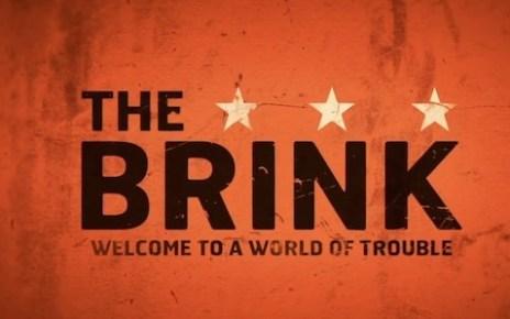 the brink - The Brink : Y a-t-il un politique pour sauver l'humanité ?