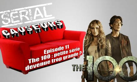 Serial Causeurs revient sur The 100, entre la saison 3 et la polémique